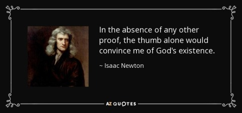 quote-in-the-absence-of-any-other-proof-the-thumb-alone-would-convince-me-of-god-s-existence-isaac-newton-68-39-68